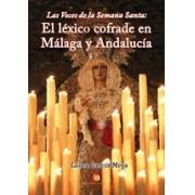 Las voces de la Semana Santa: el léxico cofrade en Málaga y Andalucía