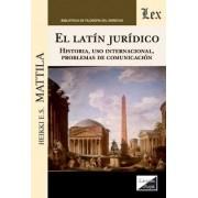 Latin jurídico. Historia, uso internacional, problemas