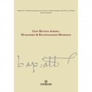 Leon Battista Alberti, Humanismo e Racionalidades Modernas