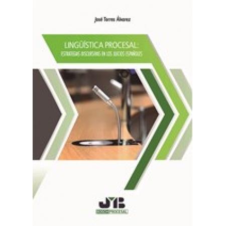 Lingüística procesal: estrategias discursivas en los juicios españoles.