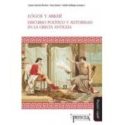 Lógos y Arkhé. Discurso político y autoridad en la Grecia antigua
