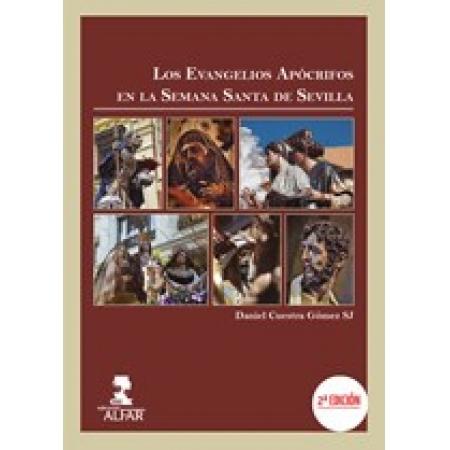 Los Evangelios Apócrifos de la Semana Santa de Sevilla. 2ª Edición