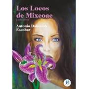 Los locos de Mixcoac y otros cuentos