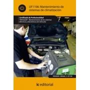 Mantenimiento de sistemas de climatización. TMVG0209 - Mantenimiento de los sistemas eléctricos y electrónicos de vehículos