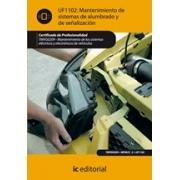 Mantenimiento del sistema de alumbrado y señalización. TMVG0209 - Mantenimiento de los sistemas eléctricos y electrónicos de vehículos