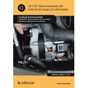 Mantenimiento del sistema de carga con alternador. TMVG0209 - Mantenimiento de los sistemas eléctricos y electrónicos de vehículos
