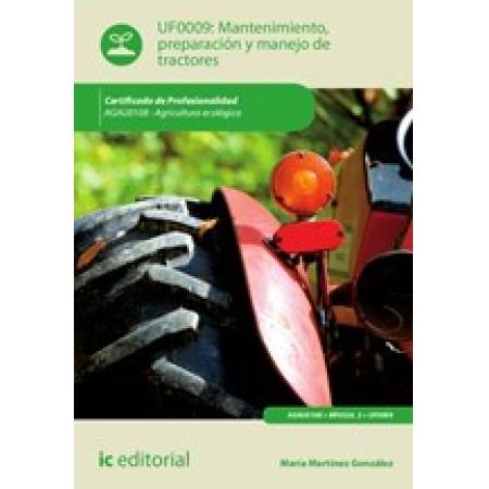 Mantenimiento, preparación y manejo de tractores. AGAU0108 - Agricultura ecológica