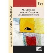 Manual de litigación oral. Una perspectiva