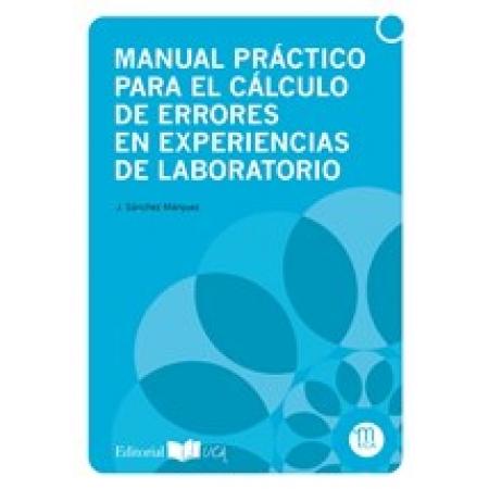 Manual práctico para el cálculo de errores en experiencias de laboratorio