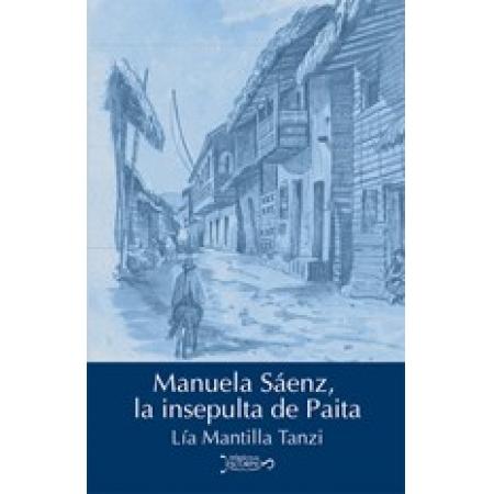 Manuela Sáenz, la insepulta de Paita