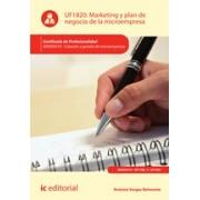 Marketing y plan de negocio de la microempresa. ADGD0210 - Creación y gestión de microempresas