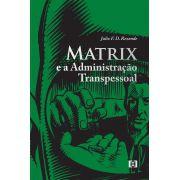 Matrix e a administração transpessoal