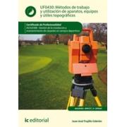 Métodos de trabajo y utilización de aparatos, equipos y útiles topográficos. AGAJ0308 - Gestión de la instalación y mantenimiento de céspedes en campos deportivos