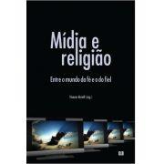 Mídia e religião: Entre o mundo da fé e o do fiel