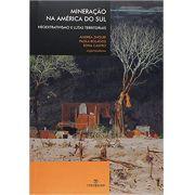Mineração na América do Sul : Neoextrativismo e Lutas Territoria