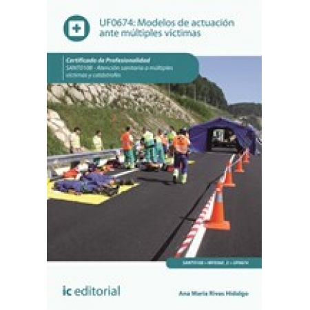 Modelos de actuación ante múltiples víctimas. SANT0108 - Atención sanitaria a múltiples víctimas y catástrofes
