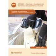 Montaje e instalación de elementos de carpintería y mueble. MAMD0209 - Trabajos de carpintería y mueble