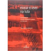 MORAR E VIVER NA LUTA: MOVIMENTOS DE MORADIA, FABULAÇÃO E POLÍTICA EM SÂO PAULO