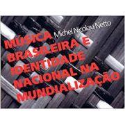 Música Brasileira e Identidade Nacional na Mundialização