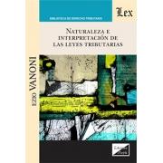 Naturaleza e interpretación de las leyes tributarias