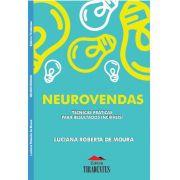Neurovendas: Técnicas Aplicadas para Resultados Incríveis
