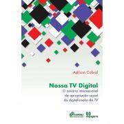 Nossa TV Digital: O cenário internacional da apropriação social da digitalização da TV