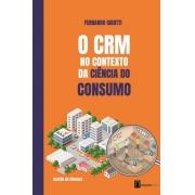 O CRM no contexto da Ciência do Consumo