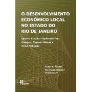 O Desenvolvimento Econômico Local no Estado do Rio  de Janeiro: Quatro Estudos Exploratórios: Campos, Itaguaí, Macaé e Nova Friburgo