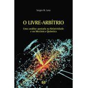 O livre-arbítrio: uma análise apoiada na Relatividade e na Mecânica Quântica