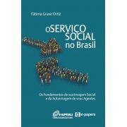 O Serviço Social no Brasil: Os fundamentos de sua imagem social e da autoimagem de seus agentes