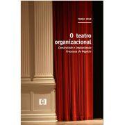 O Teatro Organizacional: Construindo e Implantando Processos de Negócio