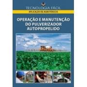 OPERAÇÃO E MANUTENÇÃO DE PULVERIZADOR AUTOPROPELIDO