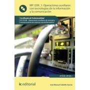 Operaciones auxiliares con Tecnologías de la Información y la Comunicación. IFCT0108 - Operaciones auxiliares de montaje y mantenimiento de sistemas microinformáticos