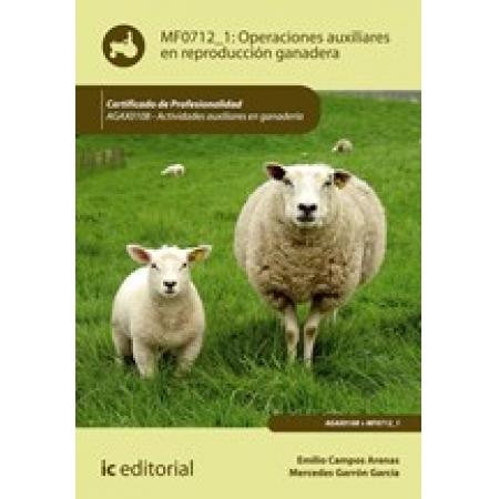 Operaciones auxiliares en reproducción ganadera. AGAX0108 - Actividades auxiliares en ganadería