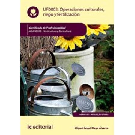 Operaciones culturales, riego y fertilización. AGAH0108 - Horticultura y floricultura