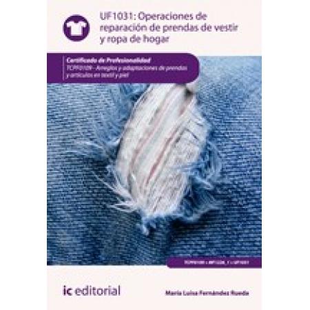 Operaciones de reparación de prendas de vestir y ropa de hogar. TCPF0109 - Arreglos y adaptaciones de prendas y artículos en textil y piel