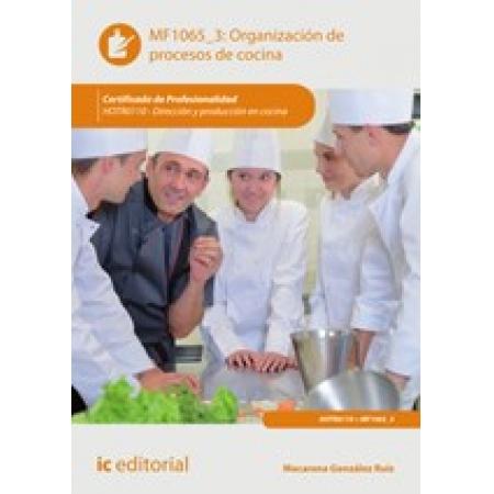 Organización de procesos de cocina. HOTR0110 - Dirección y producción en cocina