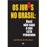 Os Juros no Brasil: Você não sabe o que está perdendo