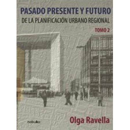 PASADO, PRESENTE Y FUTURO DE LA PLANIFICACION URBANO-REGIONAL 2