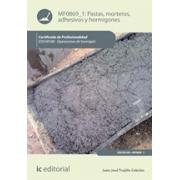 Pastas, morteros, adhesivos y hormigones. EOCH0108 - Operaciones de hormigón