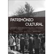 PATRIMÔNIO CULTURAL: MEMÓRIA E INTERVENÇÕES URBANAS