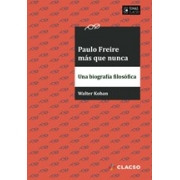 Paulo Freire mais do que nunca: uma biografia filosófica