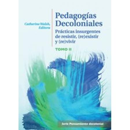 Pedagogías Decoloniales. Tomo II