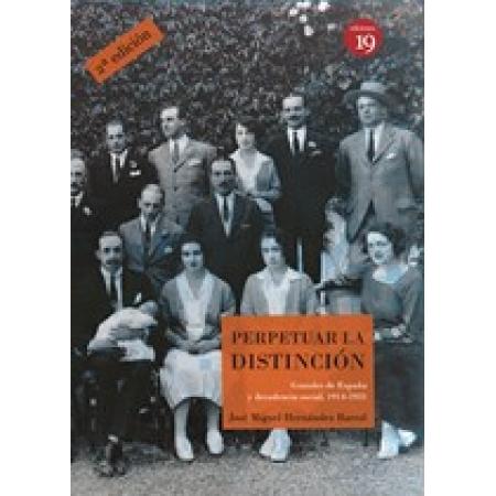 Perpetuar la distinción Grandes de España y decadencia social, 1914-1931