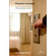 Polêmicas Hoteleiras: A Gestão Sobre Pontos Críticos de um Empreendimento Hoteleiro