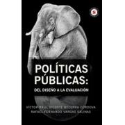 Políticas Públicas: Del diseño a la evaluación