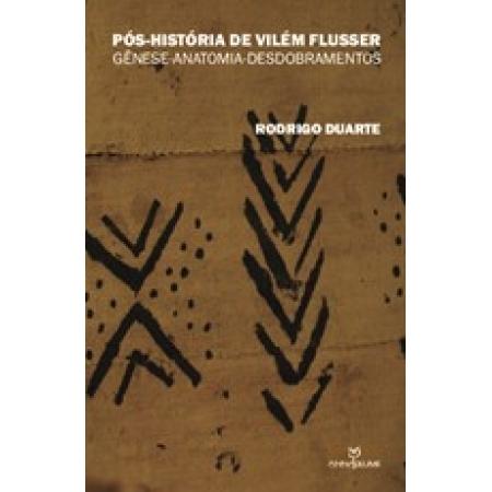Pós-história de Vilém Flusser: Genêse-anatomia-desdobramentos