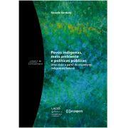 Povos indígenas, meio ambiente e políticas públicas: Uma visão a partir do orçamento indigenista federal