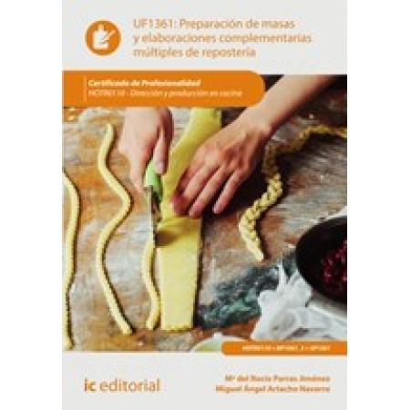 Preparación de masas y elaboraciones complementarias múltiples de repostería. HOTR0110 - Dirección y producción en cocina