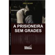A Prisioneira sem grades